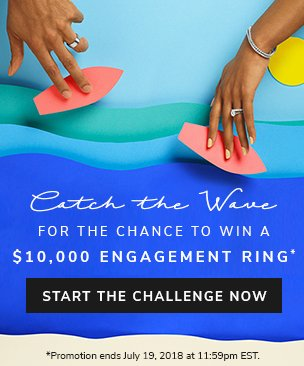 Catch the Wave for the chance to win a $10,000 engagement ring*