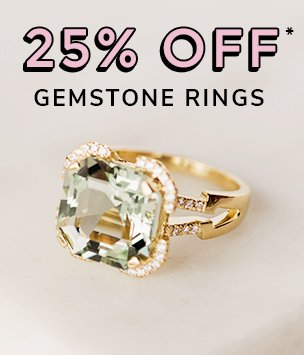 25% off gemstone rings discount available. *Conditions apply.